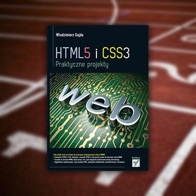 HTML5 i CSS3. Praktyczne projekty