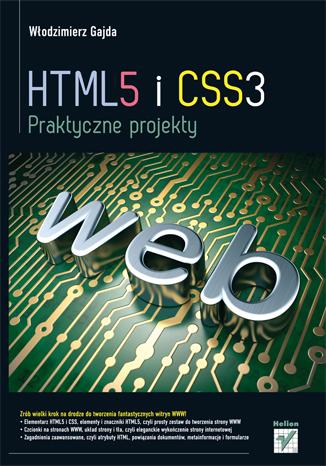 HTML5 i CSS3. Praktyczne projekty.