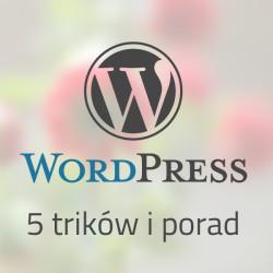 #1 WordPress 5 trików i porad