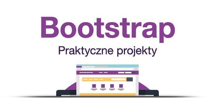 Bootstrap. Praktyczne projekty. Książka, kurs.