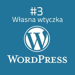 Tworzenie wtyczki WordPress #3